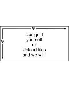 Custom 3' X 6' Banner